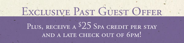 Receive a $25 spa credit per stay and a late check out of 6pm!